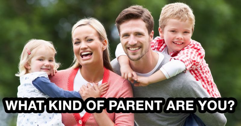 Find Out What Type Of Parent Are You With This Quiz